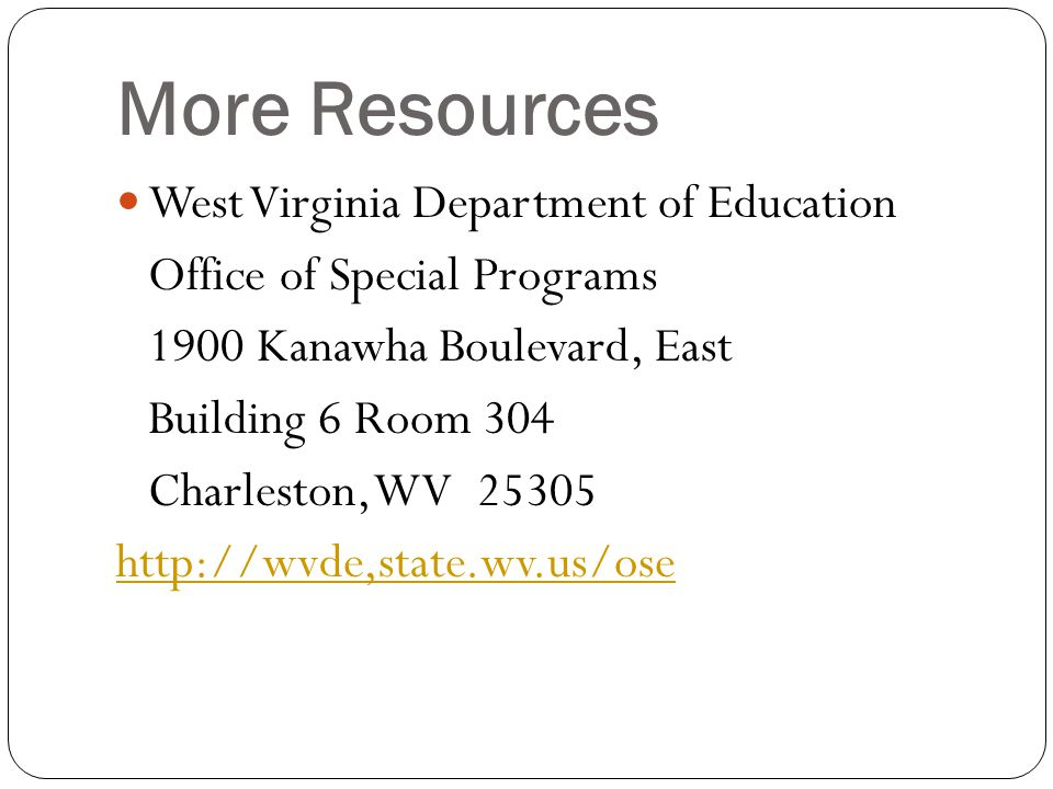 More Resources West Virginia Department of Education