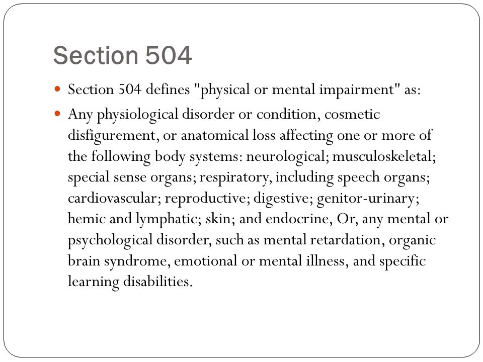 Section 504 Section 504 defines physical or mental impairment as: