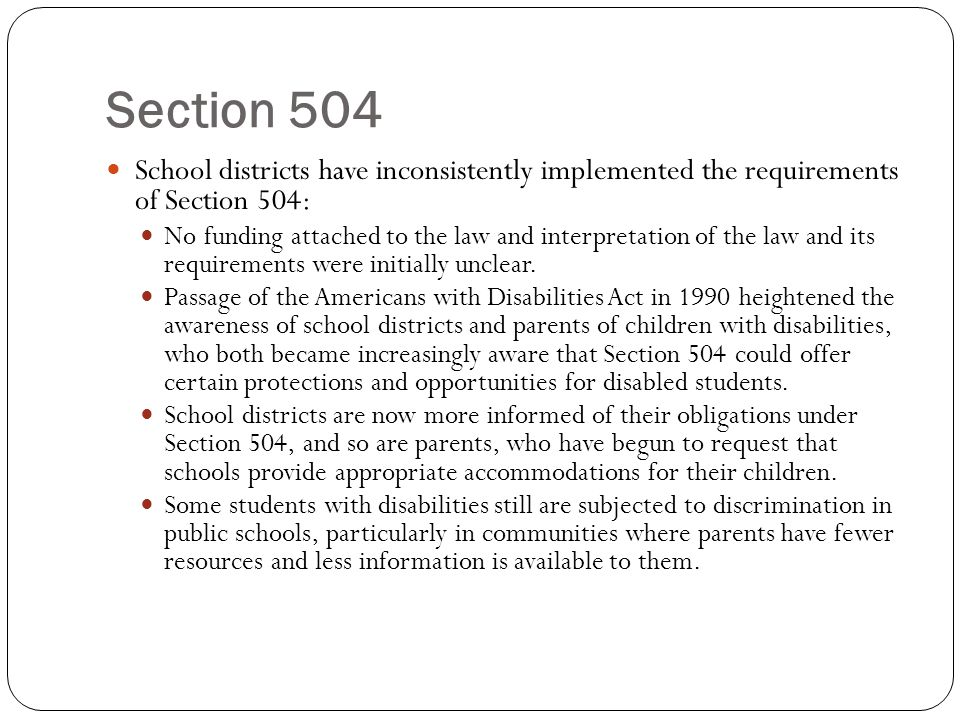 Section 504 School districts have inconsistently implemented the requirements of Section 504: