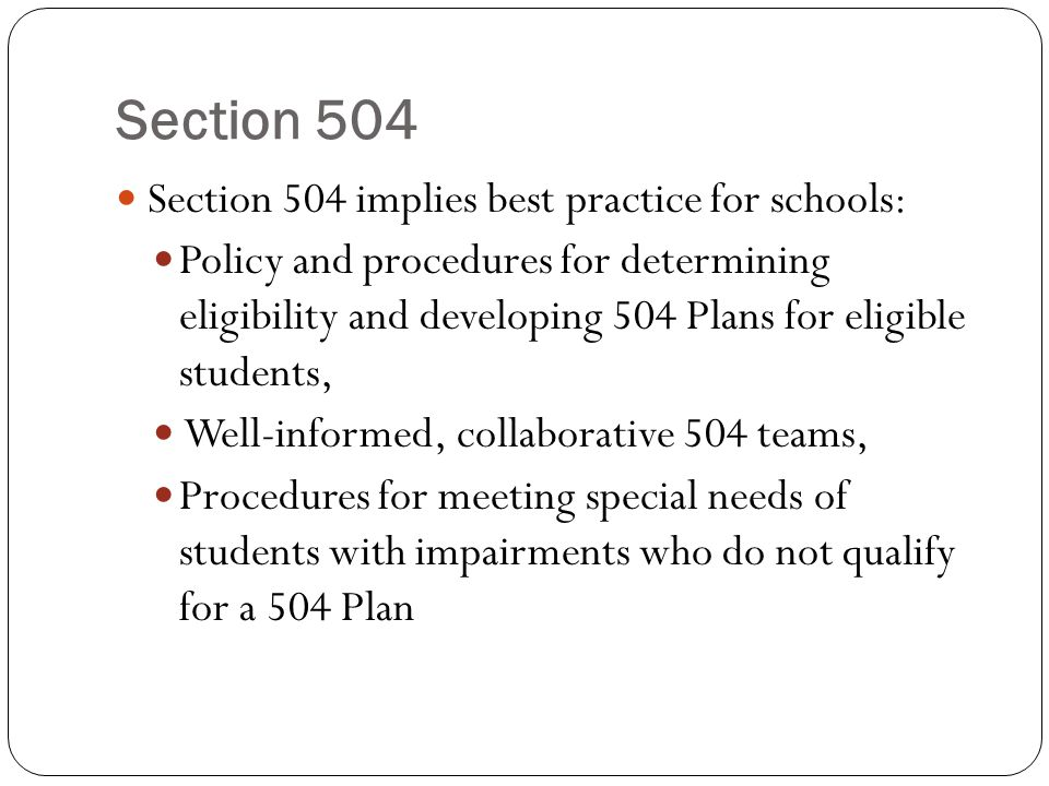 Section 504 Section 504 implies best practice for schools: