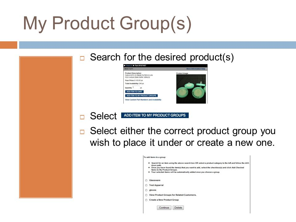 My Product Group(s) Search for the desired product(s) Select