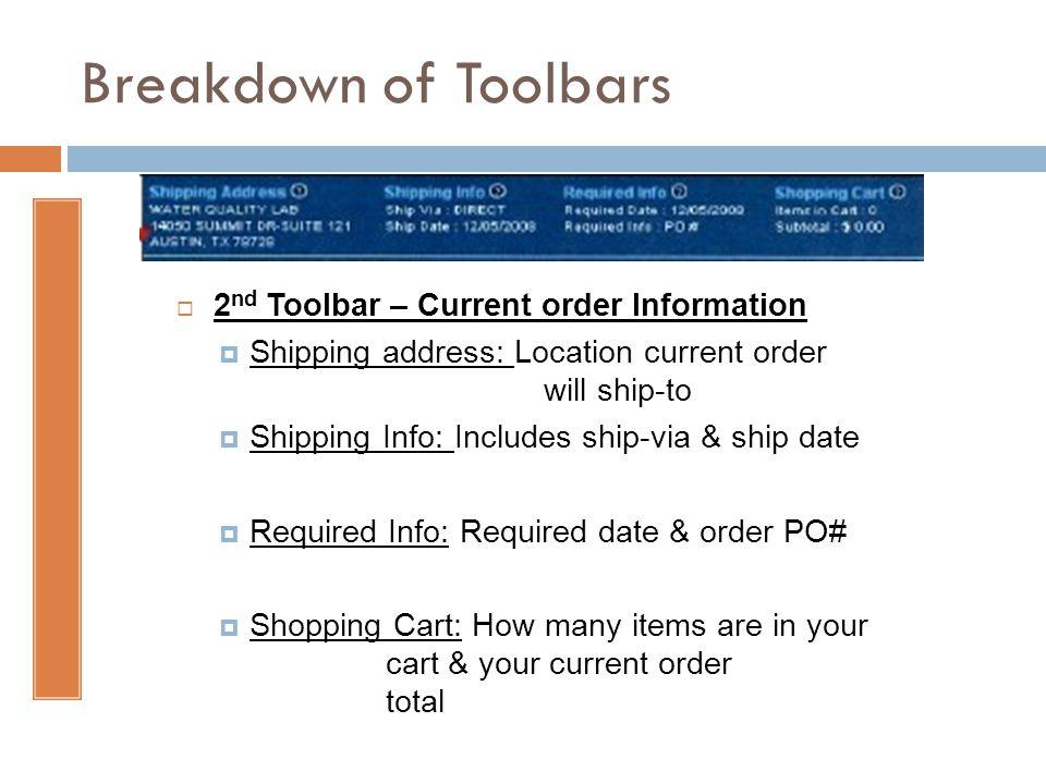 Breakdown of Toolbars 2nd Toolbar – Current order Information
