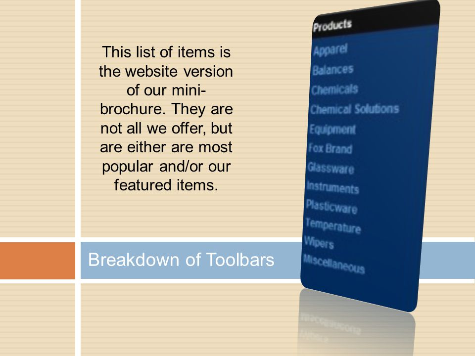 This list of items is the website version of our mini- brochure