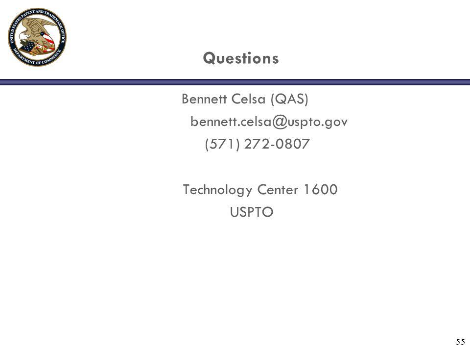 Questions Bennett Celsa (QAS) bennett.celsa@uspto.gov (571) 272-0807