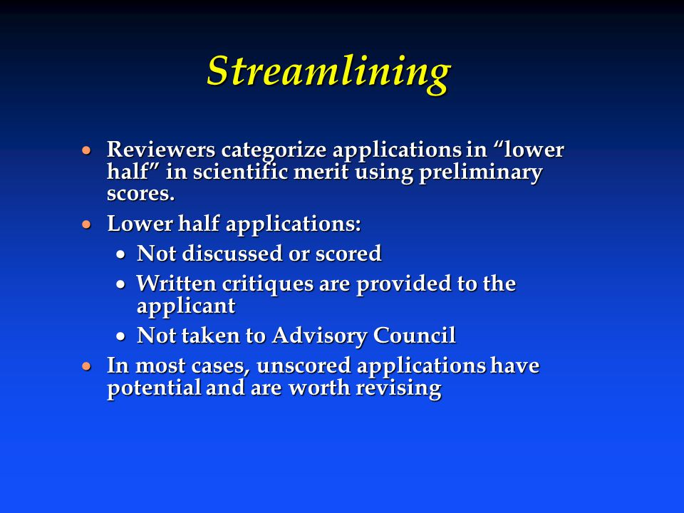 Streamlining Reviewers categorize applications in lower half in scientific merit using preliminary scores.