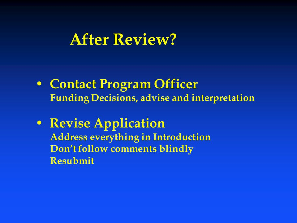 After Review Contact Program Officer Revise Application