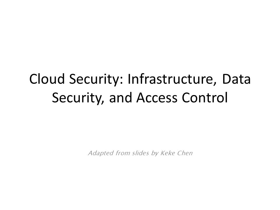 Cloud Security: Infrastructure, Data Security, and Access Control