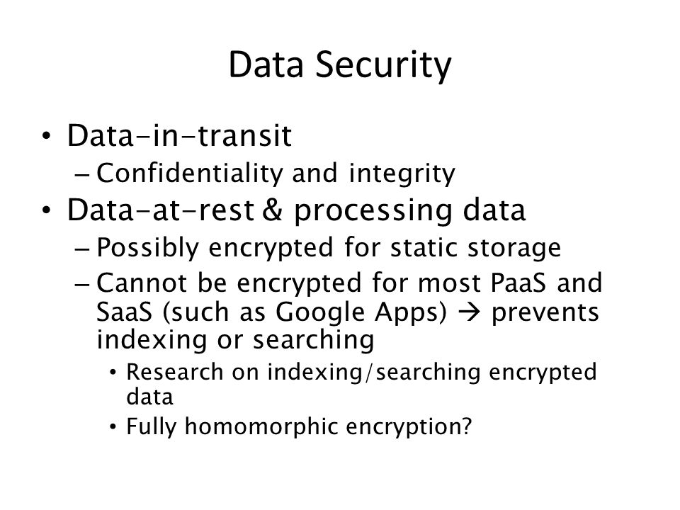 Data Security Data-in-transit Data-at-rest & processing data