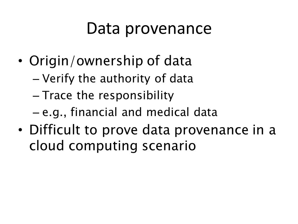 Data provenance Origin/ownership of data
