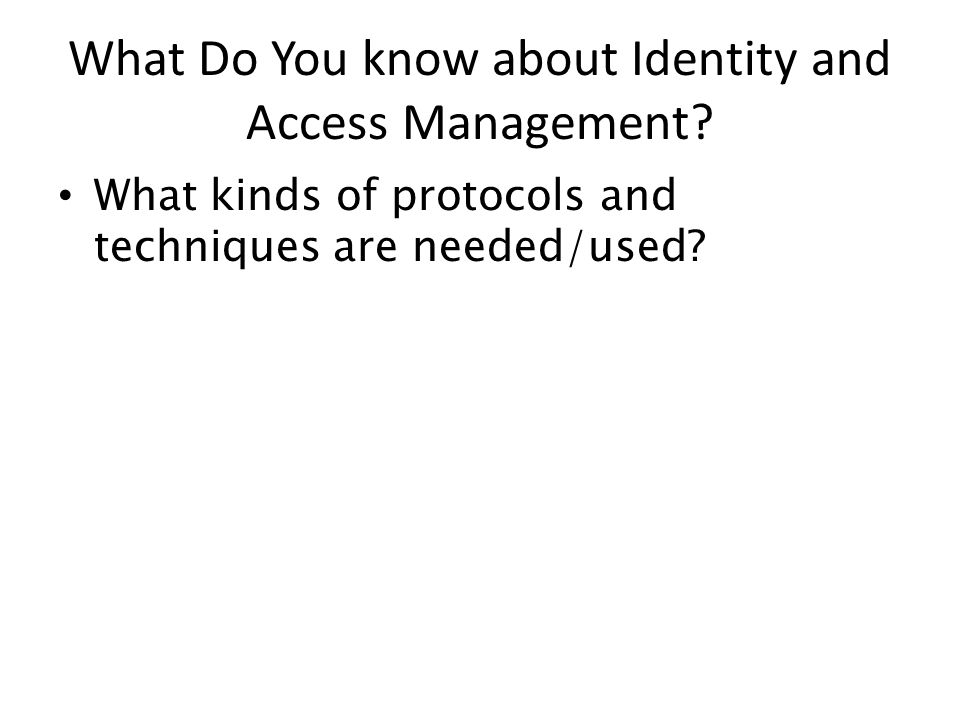 What Do You know about Identity and Access Management