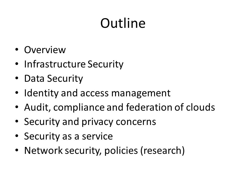 Outline Overview Infrastructure Security Data Security