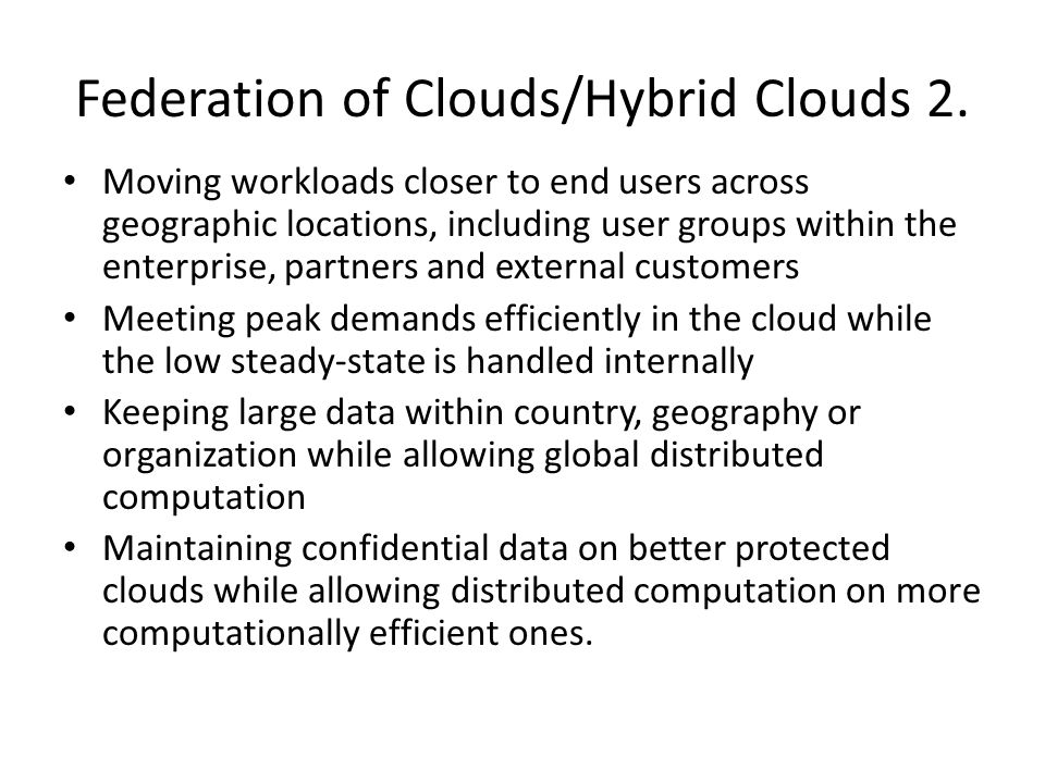 Federation of Clouds/Hybrid Clouds 2.