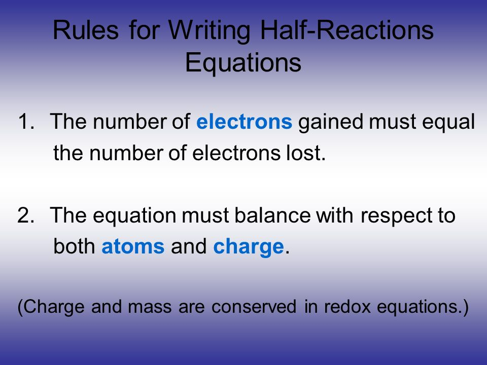 Rules for Writing Half-Reactions Equations