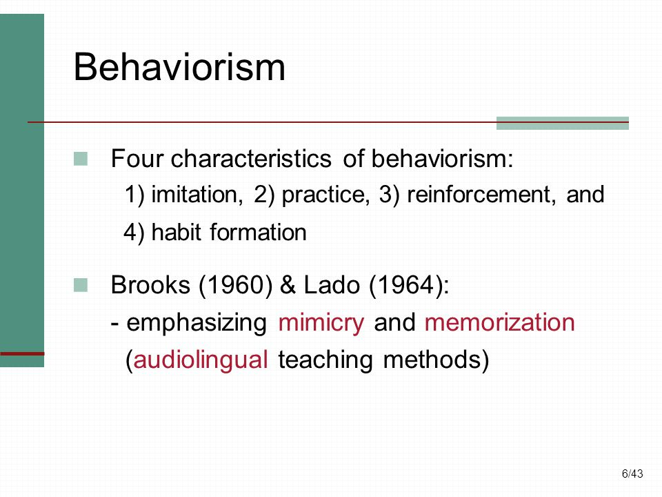 Behaviorism Four characteristics of behaviorism: