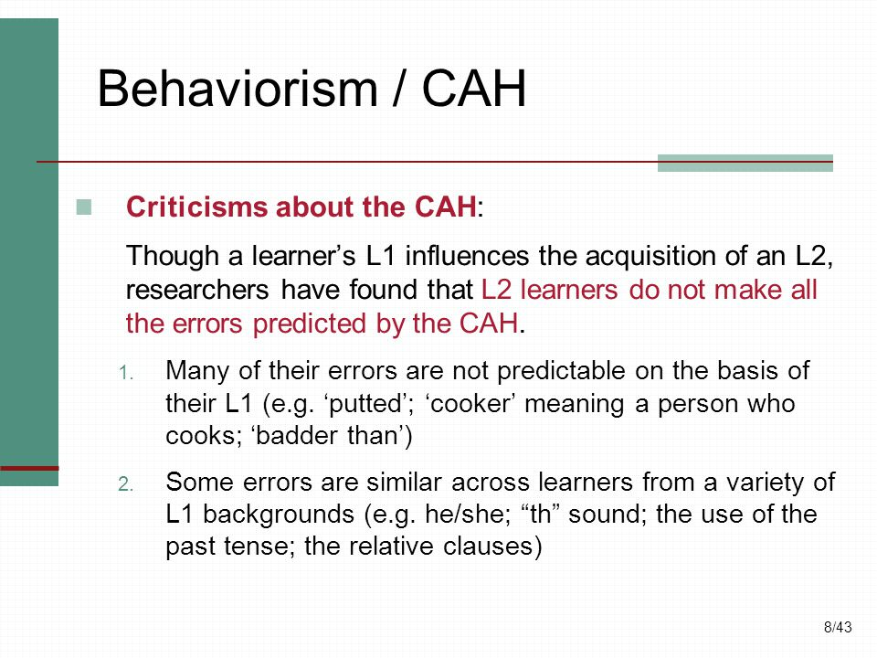 Behaviorism / CAH Criticisms about the CAH: