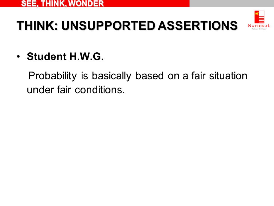THINK: UNSUPPORTED ASSERTIONS