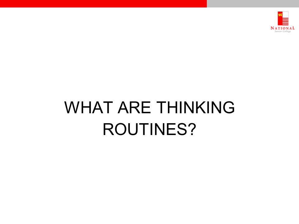 WHAT ARE THINKING ROUTINES