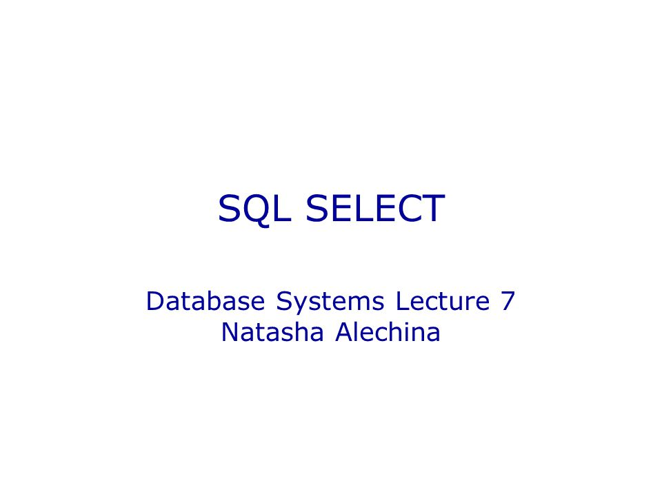 Database Systems Lecture 7 Natasha Alechina