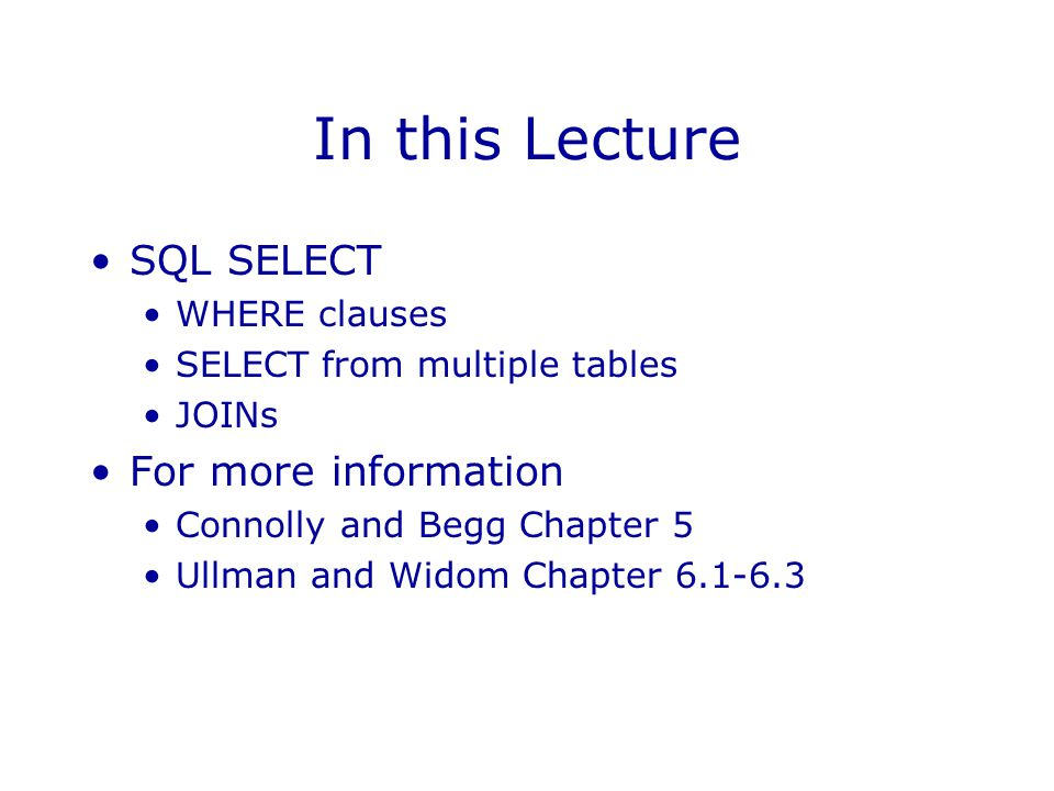 In this Lecture SQL SELECT For more information WHERE clauses