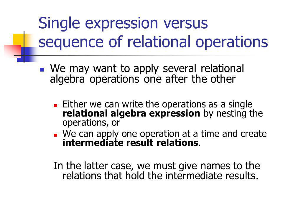 Single expression versus sequence of relational operations