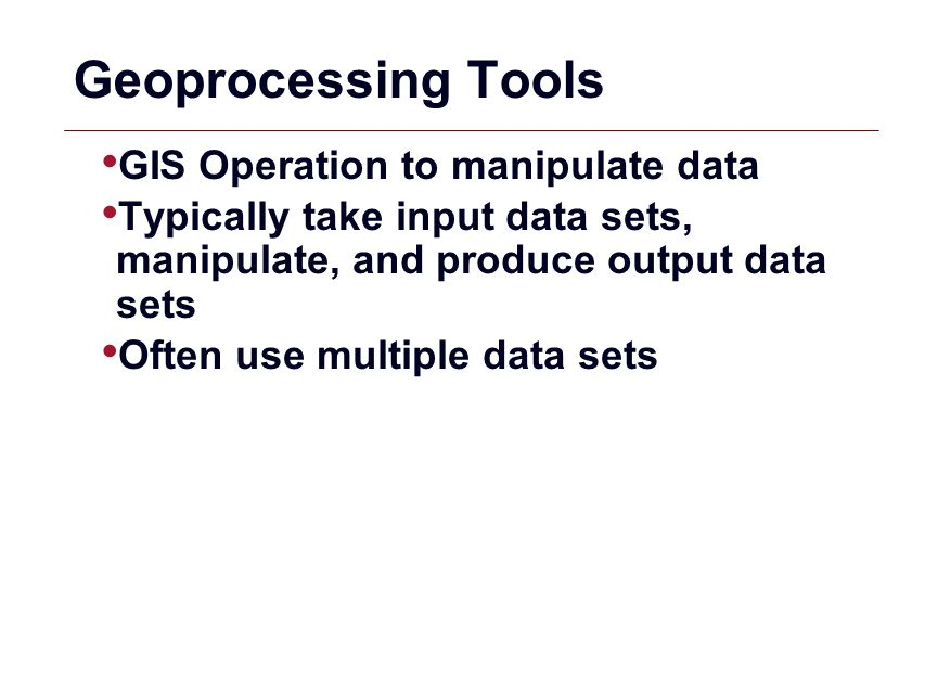 Geoprocessing Tools GIS Operation to manipulate data