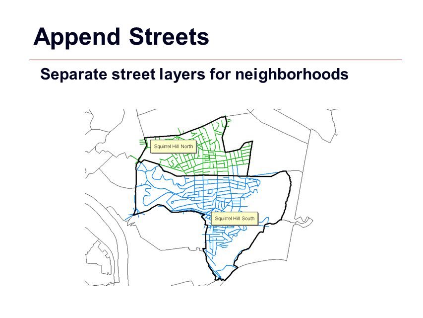 Append Streets Separate street layers for neighborhoods