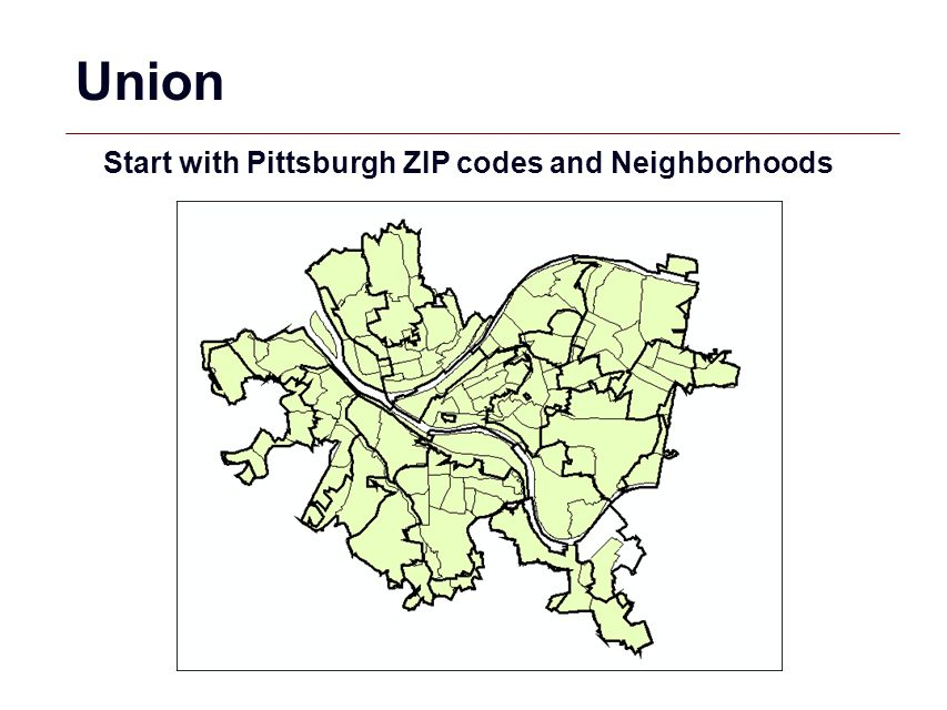 Union Start with Pittsburgh ZIP codes and Neighborhoods