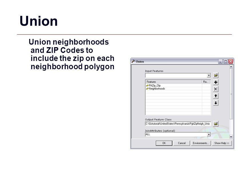 Union Union neighborhoods and ZIP Codes to include the zip on each neighborhood polygon