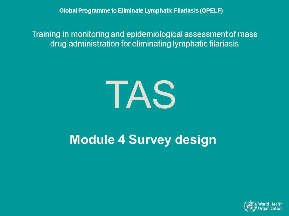Training in monitoring and epidemiological assessment of mass drug administration for eliminating lymphatic filariasis