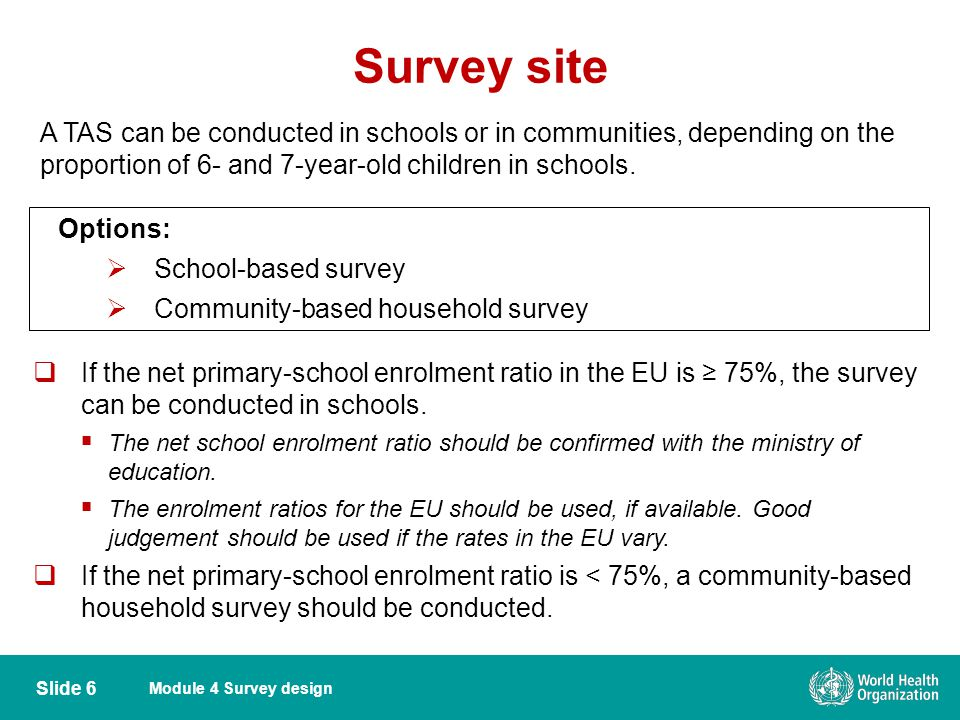 Survey site A TAS can be conducted in schools or in communities, depending on the proportion of 6- and 7-year-old children in schools.