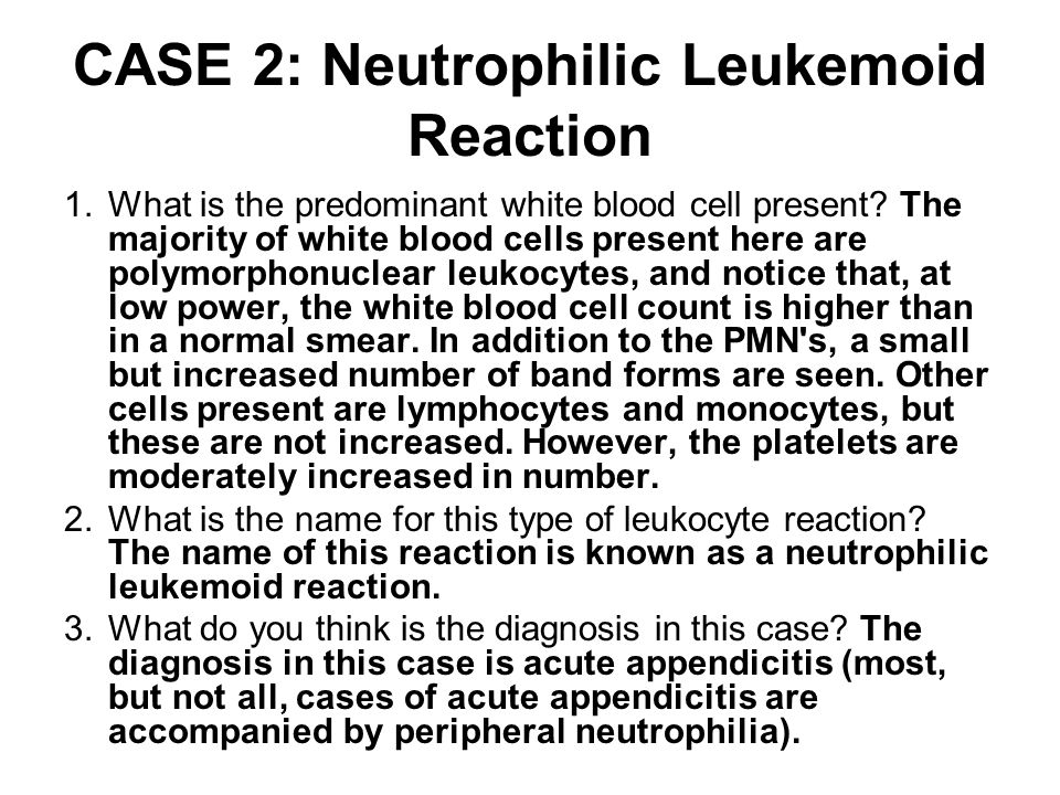 CASE 2: Neutrophilic Leukemoid Reaction
