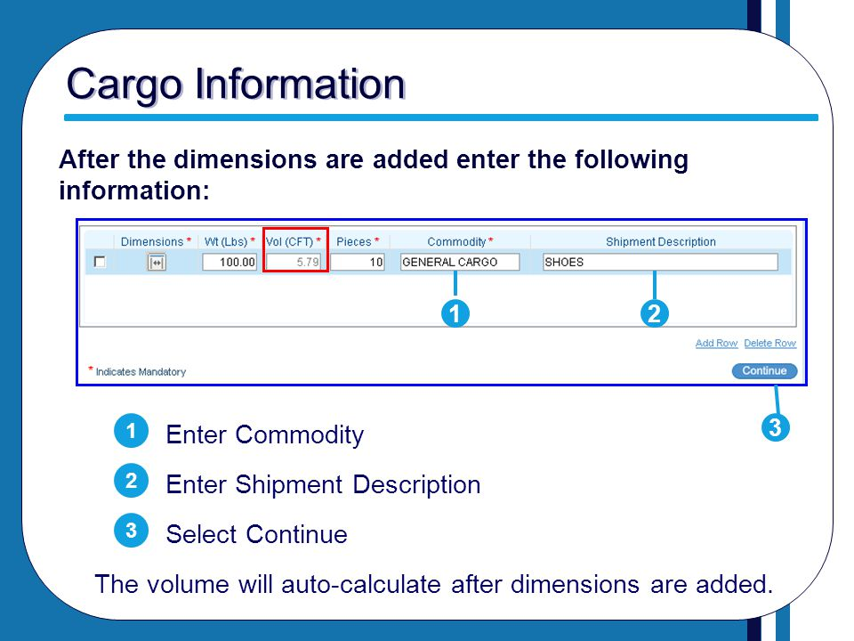 Cargo Information After the dimensions are added enter the following information: 1. 2. 1. Enter Commodity.