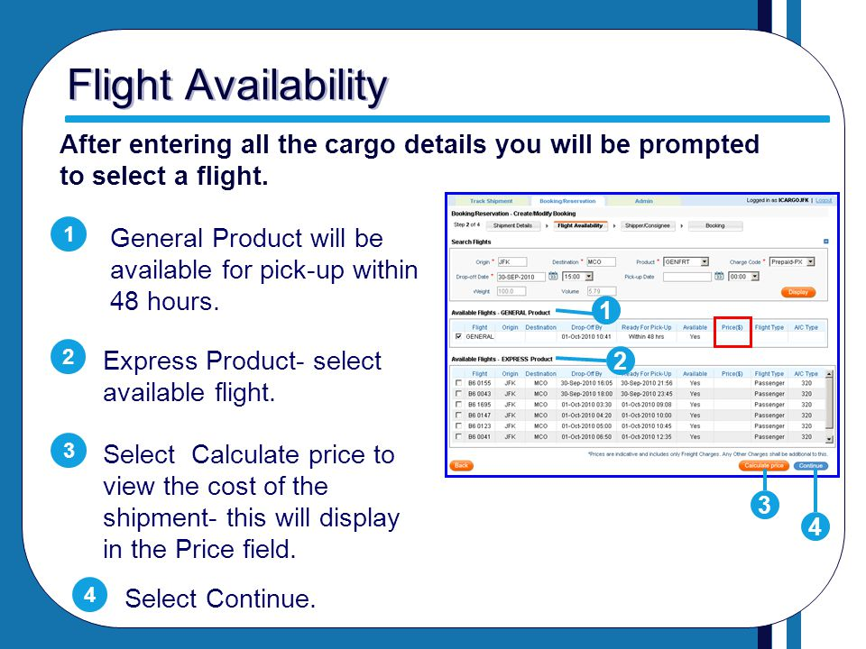 Flight Availability After entering all the cargo details you will be prompted to select a flight. 1.