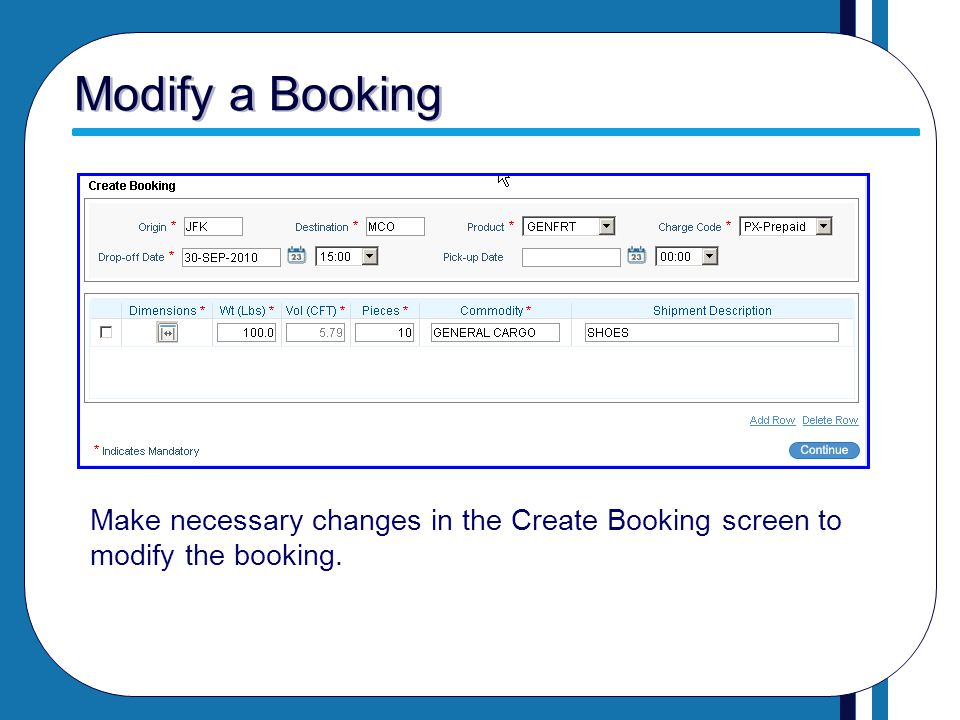 Modify a Booking Make necessary changes in the Create Booking screen to modify the booking.