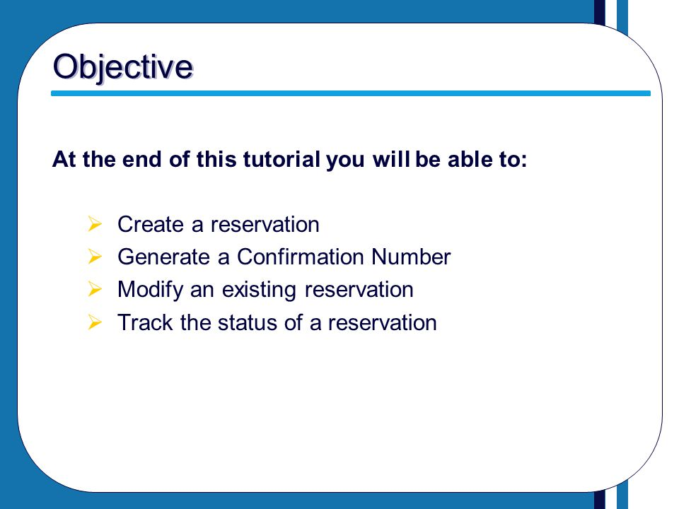 Objective At the end of this tutorial you will be able to: