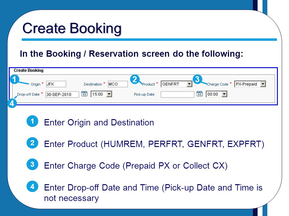 Create Booking In the Booking / Reservation screen do the following: