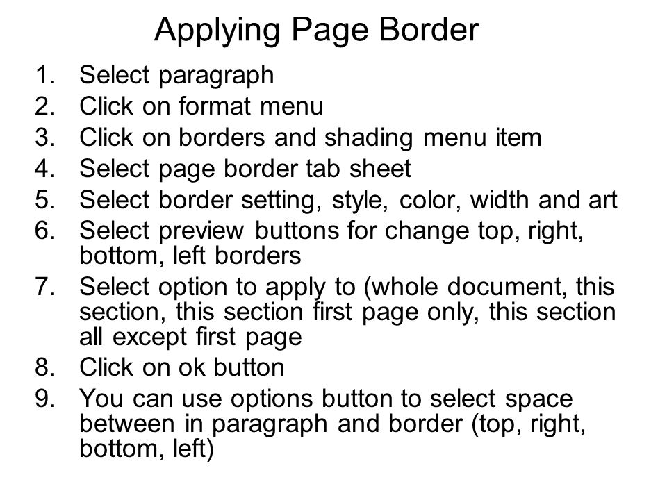 Applying Page Border Select paragraph Click on format menu