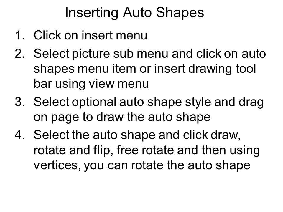 Inserting Auto Shapes Click on insert menu