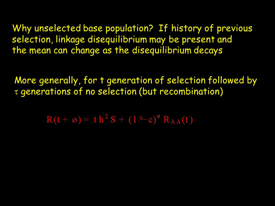 Why unselected base population If history of previous
