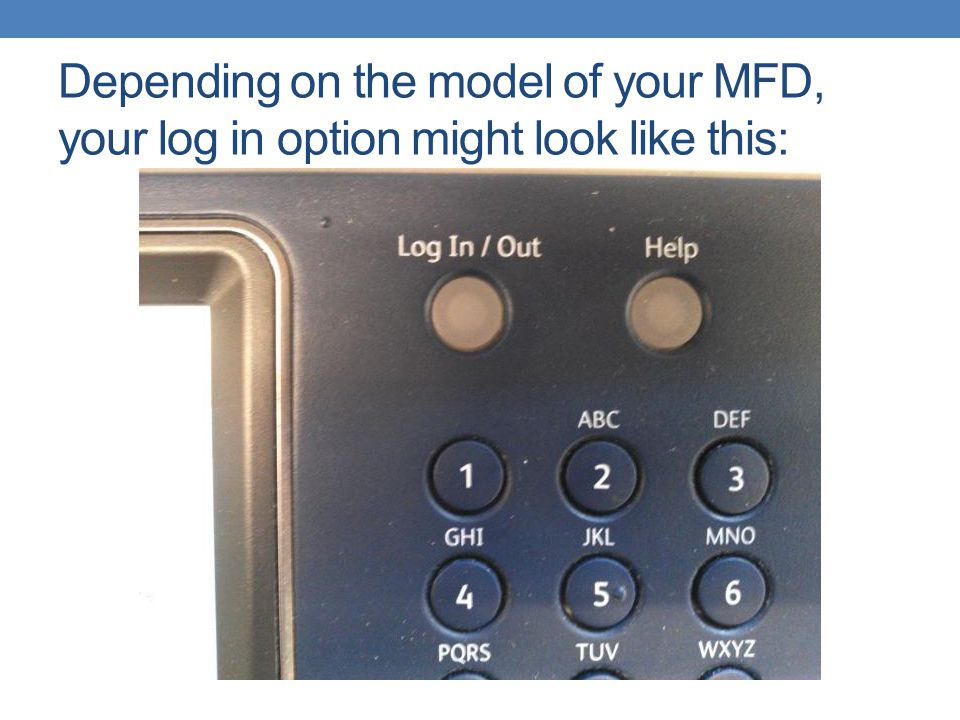 Depending on the model of your MFD, your log in option might look like this: