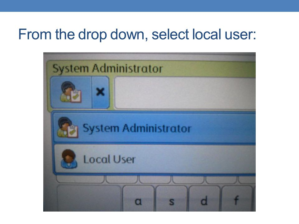 From the drop down, select local user: