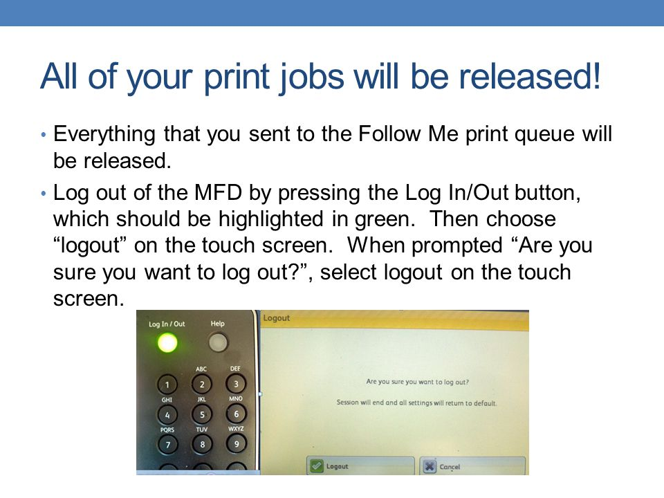 All of your print jobs will be released!