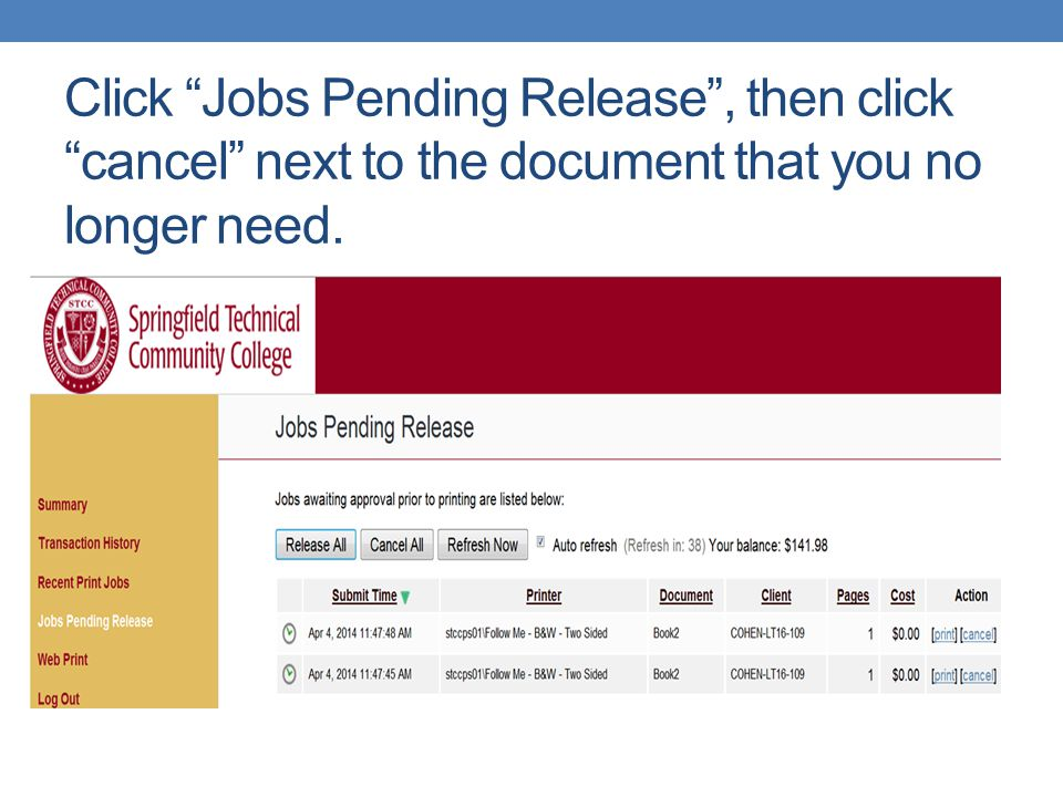 Click Jobs Pending Release , then click cancel next to the document that you no longer need.