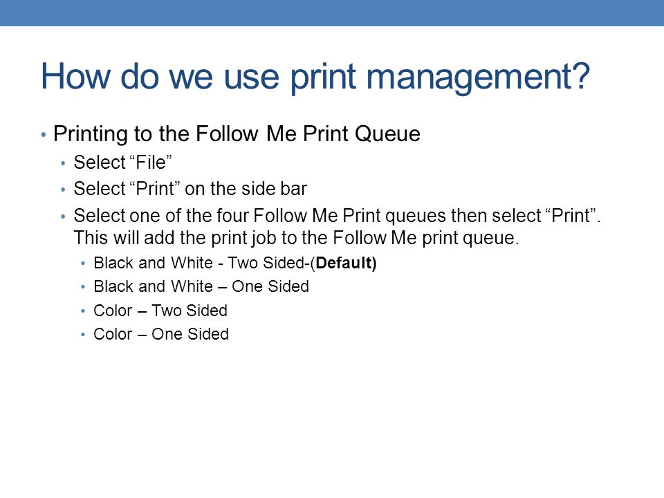 How do we use print management
