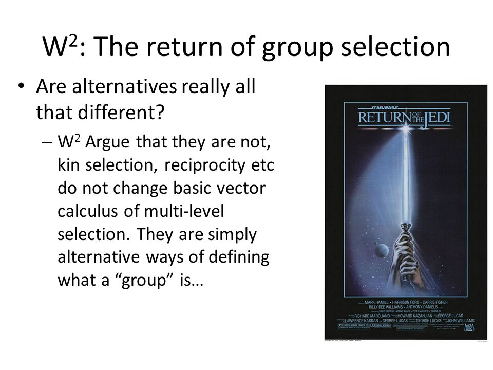 W2: The return of group selection