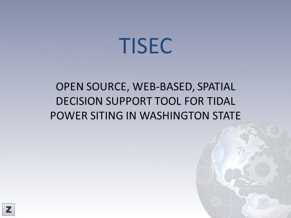 TISEC OPEN SOURCE, WEB-BASED, SPATIAL DECISION SUPPORT TOOL FOR TIDAL POWER SITING IN WASHINGTON STATE.