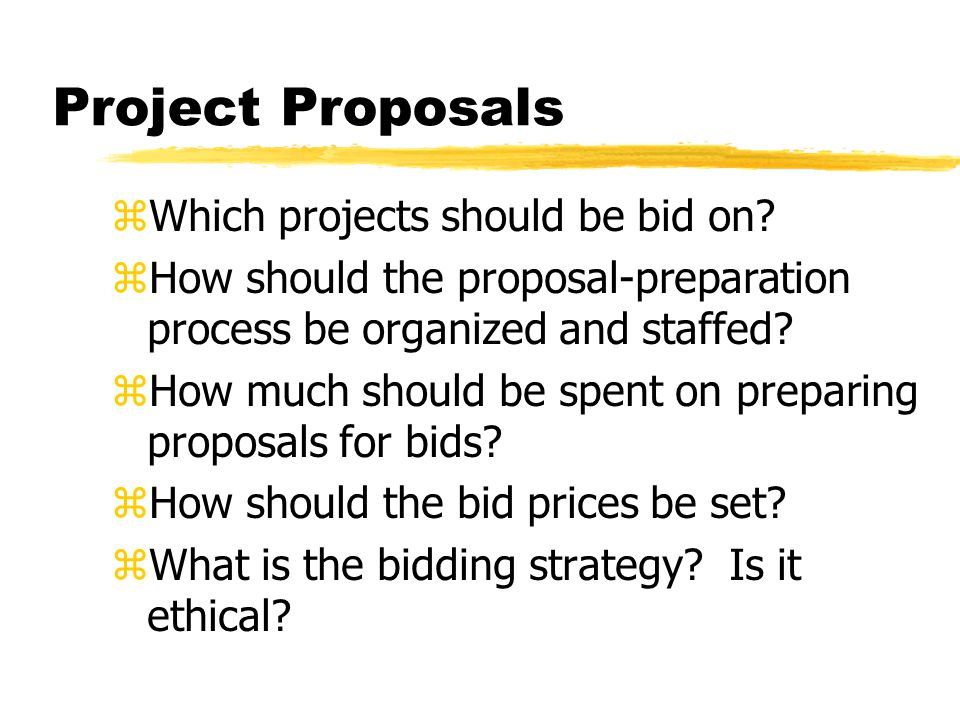 Project Proposals Which projects should be bid on