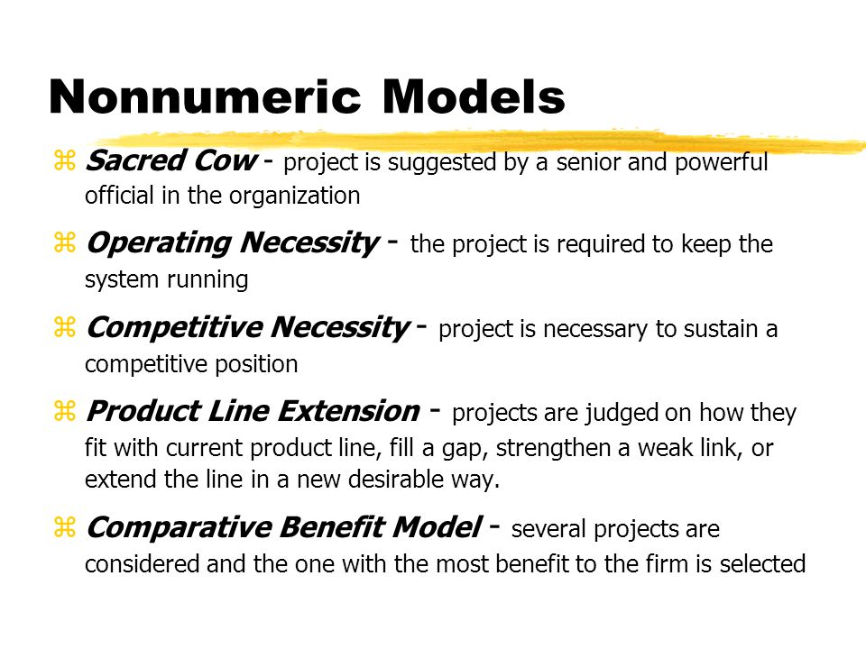 Nonnumeric Models Sacred Cow - project is suggested by a senior and powerful official in the organization.
