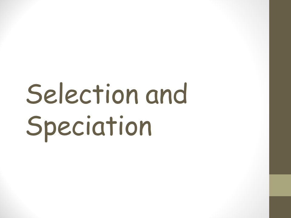 Selection and Speciation