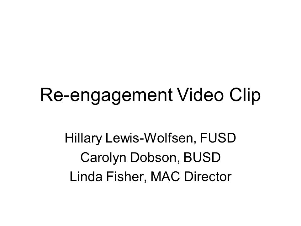 Re-engagement Video Clip
